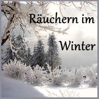 Räuchern im Winter